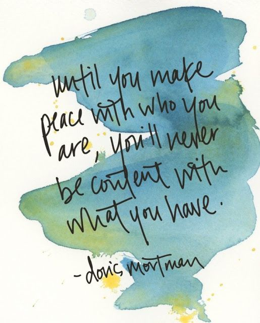 Until You Make Peace With Who You Are, You'll Never Be Content With What You Have