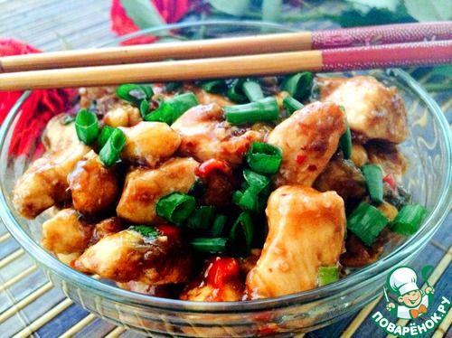 Курица Кунг Пао-совершенство китайской кухни - кулинарный рецепт