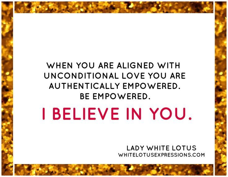 # www.whitelotusexpressions.com # LADY WHITE LOTUS # I BELIEVE IN YOU # Unconditional love # Authentic Empowerment