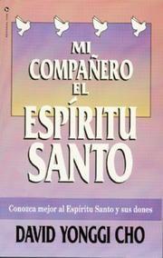 Usted puede disfrutar de una relación íntima con el Espíritu Santo. David Yonggi Cho insiste en que es la esencia misma de un ministerio ...