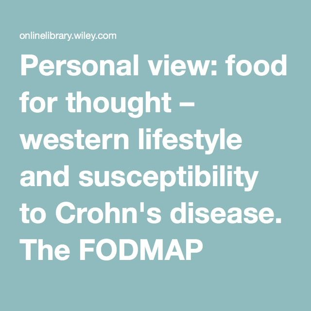 Personal view: food for thought – western lifestyle and susceptibility to Crohn's disease. The FODMAP hypothesis - Gibson - 2005 - Alimentary Pharmacology & Therapeutics - Wiley Online Library