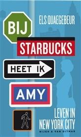 Bij Starbucks heet ik Amy.  Vijf jaar geleden vertrok Els Quaegebeur naar New York City. In Bij Starbucks heet ik Amy beschrijft ze haar dagelijks leven en de bijzondere New Yorkers die ze ontmoet.   http://www.bruna.nl/boeken/bij-starbucks-heet-ik-amy-9789038896588