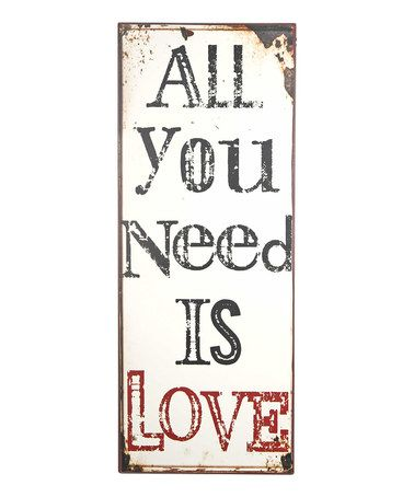 Look what I found on #zulily! 'All You Need Is Love' Wall Sign #zulilyfinds