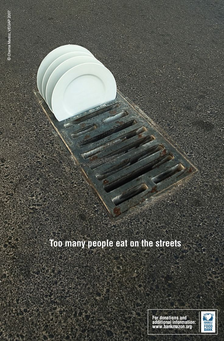 I like this design of this ad about food banks and the way that they eat on the street. I also like the way that the plates look like there being left to dry but intact its in the middle of the road.