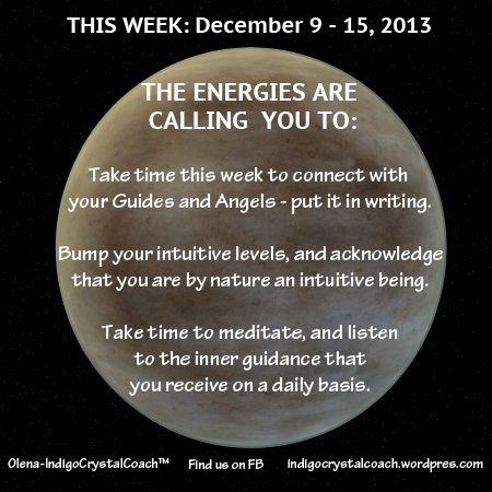 Weekly Energy Report for Week of December 9/13 http://www.facebook.com/IndigoCrystalCoach