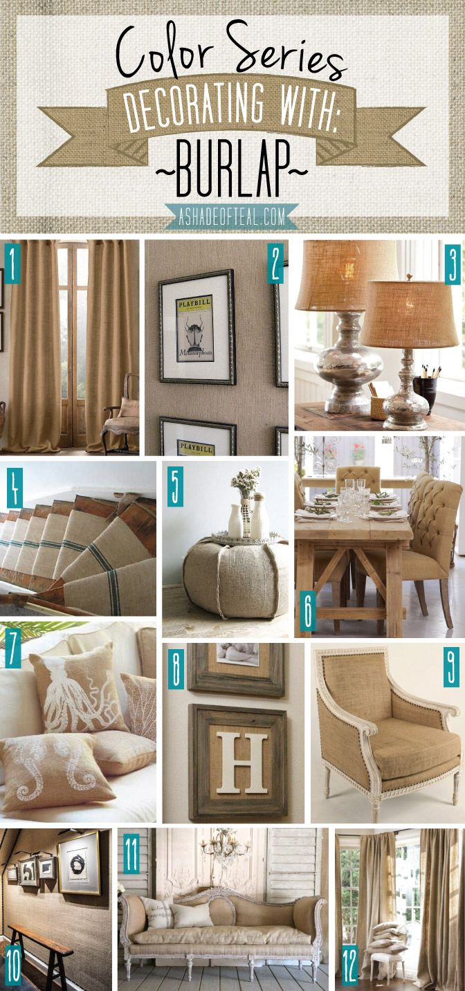 Color Series; Decorating with Burlap. Burlap, natural, tan, beige home decor | A Shade Of Teal