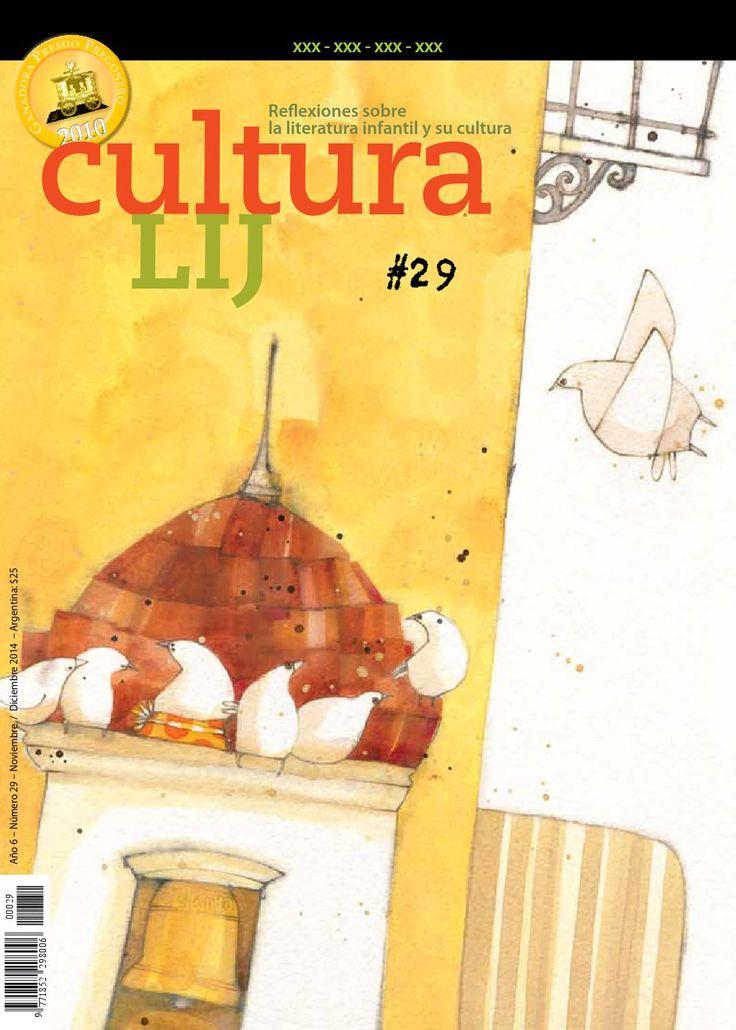 Cultura LIJ nº 29 - edición papel Revista de reflexión acerca de la literatura infantil y la lectura. Publicada en Argentina, desde 2009. Edición papel número 29, Noviembre 2014.