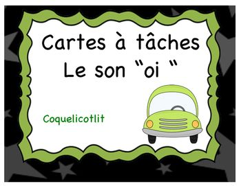 """12 task cards perfect for your literacy center.Everything is in French.LE SON """"OI""""Copy the cards on cardboard paper, laminate and cut.Students need to read, copy the sentences, circle the sound """"oi"""" and then illustrate those sentences.They can copy the sentences in their notebook or on the record sheet included."""