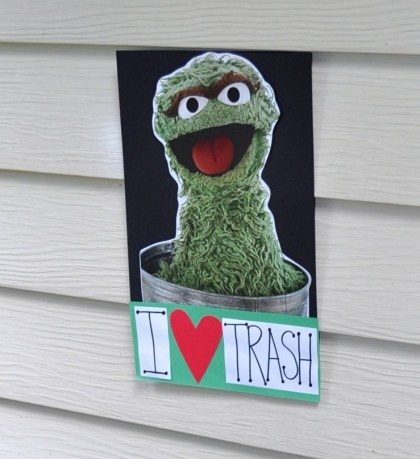 I LOVE TRASH sign to hang above the garbage can...