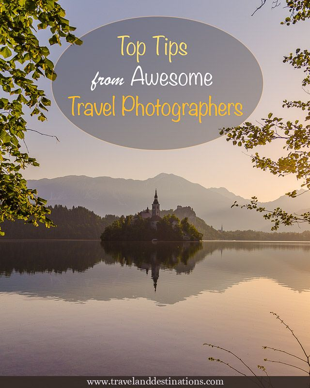 Top Tips from Awesome Travel Photographers
