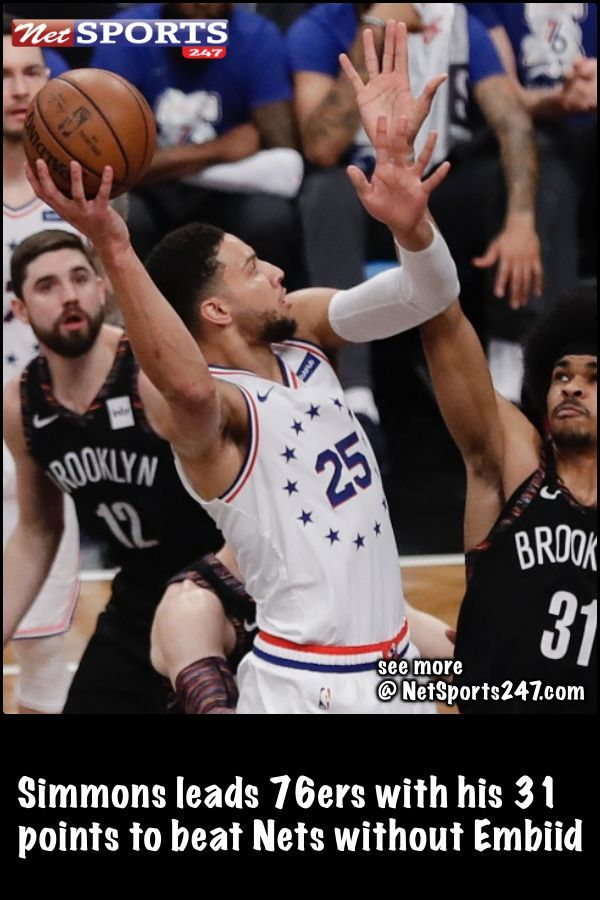 Simmons leads 76ers with his 31 points to beat Nets without Embiid