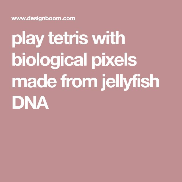 play tetris with biological pixels made from jellyfish DNA