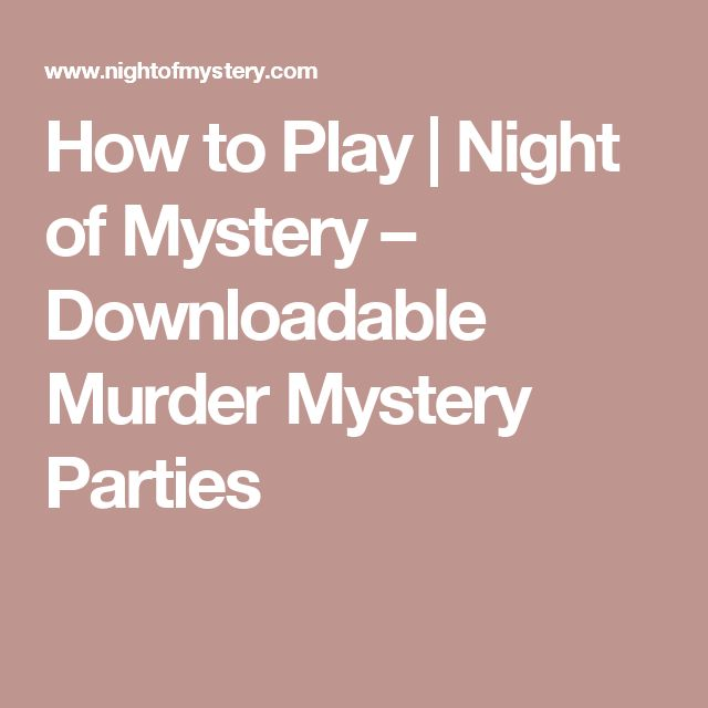 How to Play   Night of Mystery – Downloadable Murder Mystery Parties