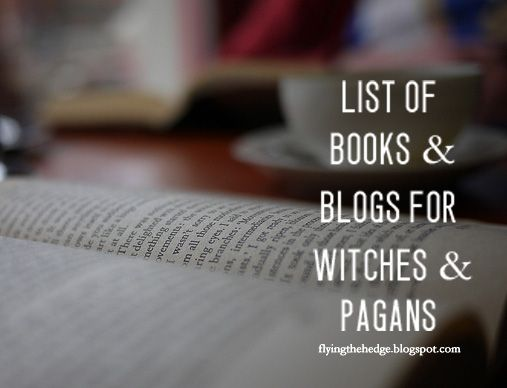 List of books and blogs for witches and pagans.