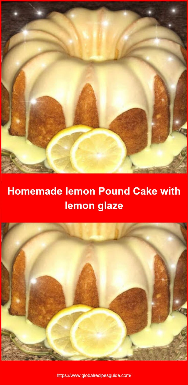 Homemade Lemon Pound Cake With Lemon Glaze Daily World Cuisine Recipes Lemon Pound Cake Pound Cake Glaze Lemon Pound Cake Recipe