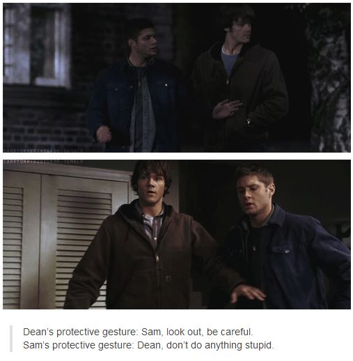 Dean's protective gesture: Sam, look out, be careful. Sam's protective gesture: Dean, don't do anything stupid.