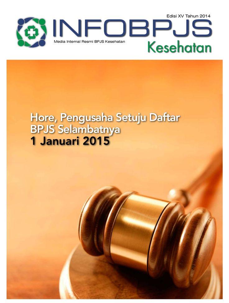 Majalah Info BPJS Kesehatan, Edisi 15, Tahun 2014 by BPJS Kesehatan RI via slideshare