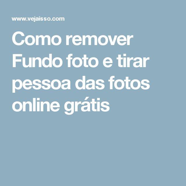 Como remover Fundo foto e tirar pessoa das fotos online grátis