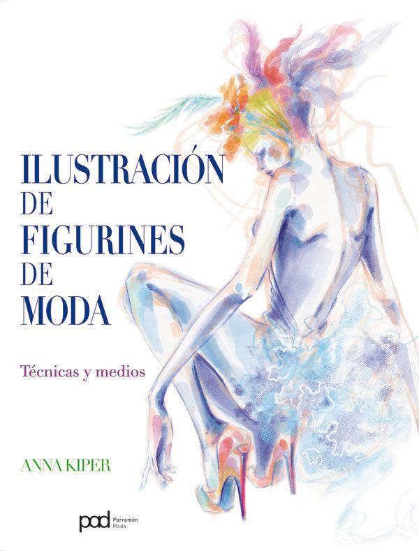 ilustracion de figurines de moda: tecnicas y medios-anna kiper-9788434238008