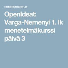 OpenIdeat: Varga-Nemenyi 1. lk menetelmäkurssi päivä 3