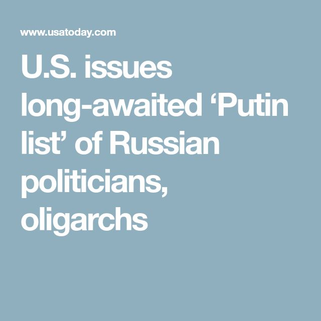 U.S. issues long-awaited 'Putin list' of Russian politicians, oligarchs