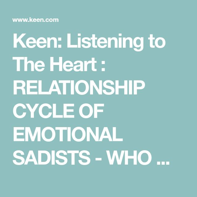Keen: Listening to The Heart : RELATIONSHIP CYCLE OF EMOTIONAL SADISTS - WHO WINS?