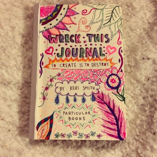 Wreck This Journal Book Cover Ideas : Bendybutnotbroken wreckthisjournal art pinterest