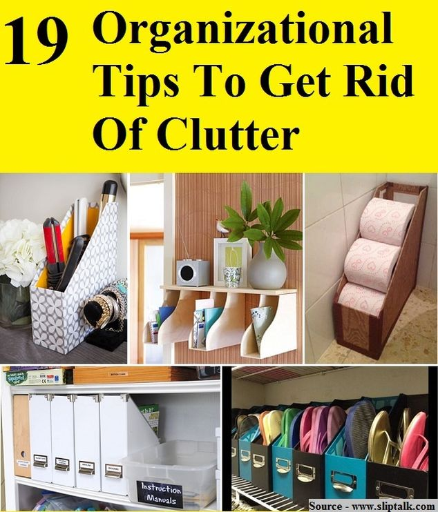19 organizational tips to get rid of clutter organizing for How to get rid of clutter