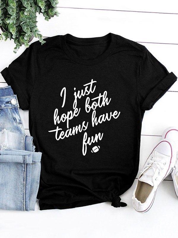 859d2f1cf Dresswel Women i just hope both teams have fun Letter T-shirt Tops $12.99 # dresswel #women #fashion #t-shirt #letterprint