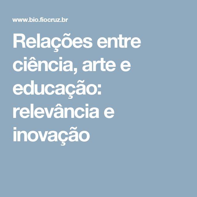 Relações entre ciência, arte e educação: relevância e inovação