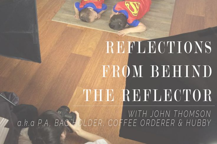 REFLECTIONS FROM BEHIND THE REFLECTOR | With John Thomson - Erin Michele Photography Blog