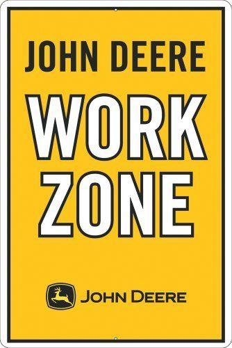 John Deere Metal Sign, John Deere Work Zone by John Deere. $13.83. Embossed and painted metal sign. Quality aluminum construction. Made in usa. John Deere Work Zone embossed metal sign measures 12 inches by 18 inches.