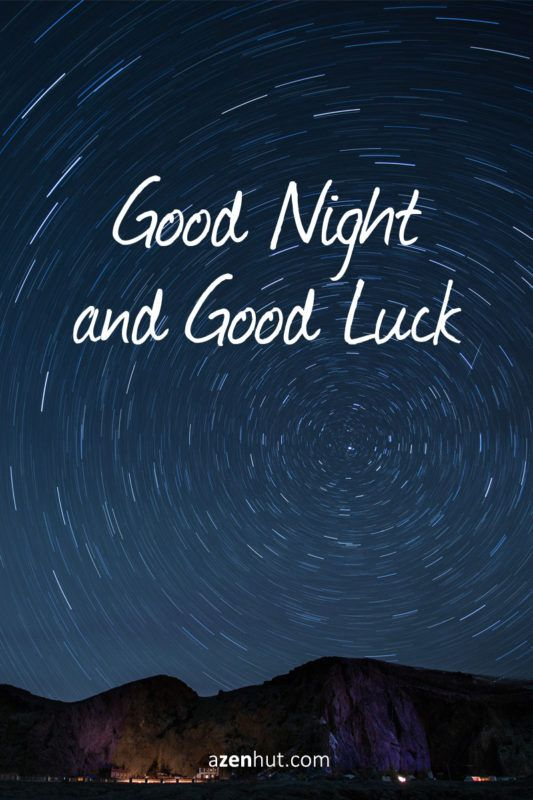 Good night and good luck.  #goodnight #goodnight #sleep #sleeping #quotes #quotestoliveby #quoteoftheday #quote #quotestags #quotestagram #motivationalquotes #star #starnight #galaxy #night