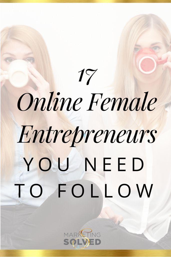 17 Online Female Entrepreneurs You Need to Follow // Female Entrepreneurs. (scheduled via http://www.tailwindapp.com?utm_source=pinterest&utm_medium=twpin&utm_content=post177212617&utm_campaign=scheduler_attribution)