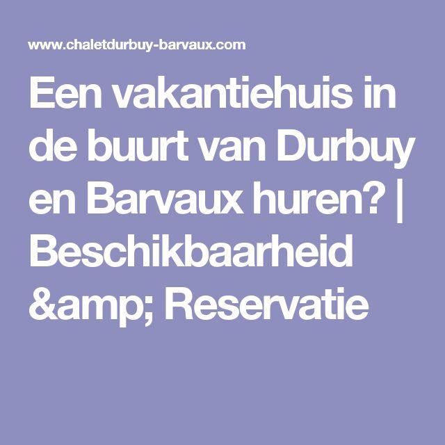Een vakantiehuis in de buurt van Durbuy en Barvaux huren?   Beschikbaarheid & Reservatie