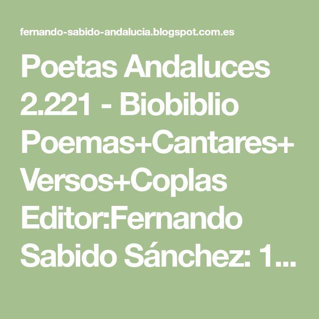 Poetas Andaluces 2.221 - Biobiblio Poemas+Cantares+Versos+Coplas Editor:Fernando Sabido Sánchez: 1134.- ANTONIO RODRÍGUEZ BUZÓN