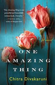 One Amazing Thing by Chitra Banerjee Divakaruni    One Amazing Thing    Author:  Chitra Banerjee Divakaruni    First  Published on: 2009 in Voice by Hyperion in USA    ISBN:  9780670084524      Pages:  208    Price:  450/-    Rating:  4/5        Chitra  Banerjee Divakaruni, surely needs no introduction, as she is one of those  Indian-English wr