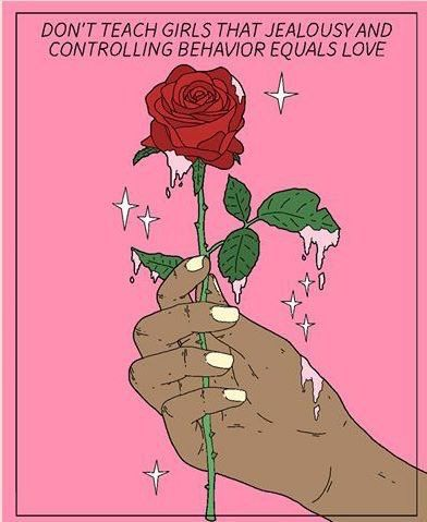 don't teach ANYONE that jealousy and controlling behavior equals love