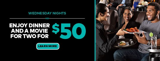 Wednesday nights are Hump Date nights at Cineplex VIP Cinemas. Every Wednesday, get 2 adult VIP movie tickets and a food voucher for 2 entrees for $50 plus tax!
