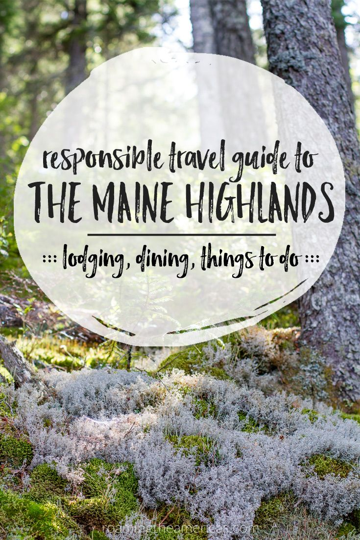 [USA Travel] Maine vacation in the mountains | Maine travel | Where to stay, eat, and things to do in the central Maine Highlands! Celebrate the Year of Sustainable Tourism with this responsible travel guide from @roamtheamericas
