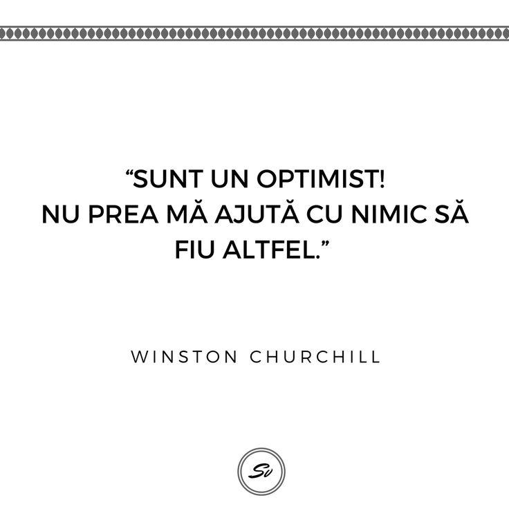 """""""Sunt un optimist! Nu prea ma ajută cu nimic să fiu altfel."""" - Winston Churchill #optimist #winstonchurchill"""