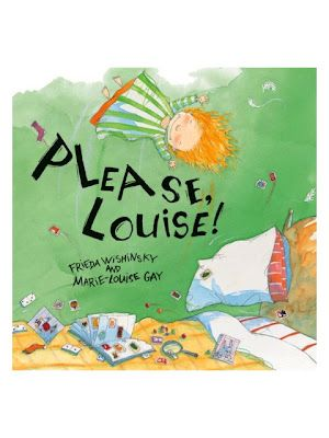 Please Louise: Mary Louis, Frieda Wishinski, Marieloui Gay, Pictures Books, Picture Books, Louis Things, Please Louise Books, Children Books, Marie Louise Gay