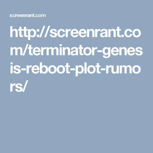 http://screenrant.com/terminator-genesis-reboot-plot-rumors/