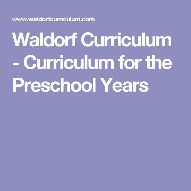Waldorf Curriculum - Curriculum for the Preschool Years