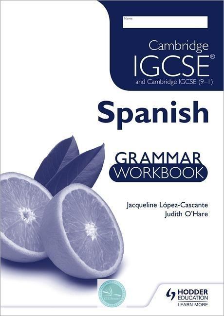 Cambridge IGCSE and Cambridge IGCSE (9–1) Spanish Grammar Workbook