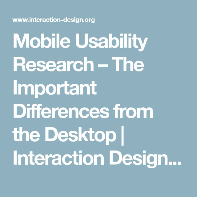 Mobile Usability Research – The Important Differences from the Desktop | Interaction Design Foundation
