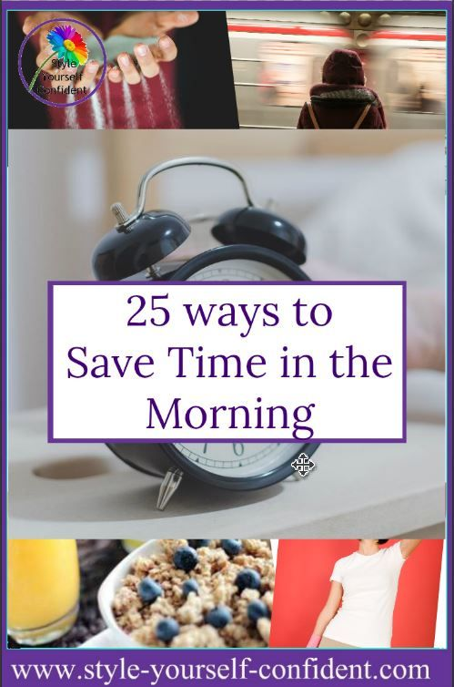 Need to save time in the morning?  Streamline your routine to save precious minutes so that you can leave home on time looking polished, well groomed and confident enough to face the day ahead.