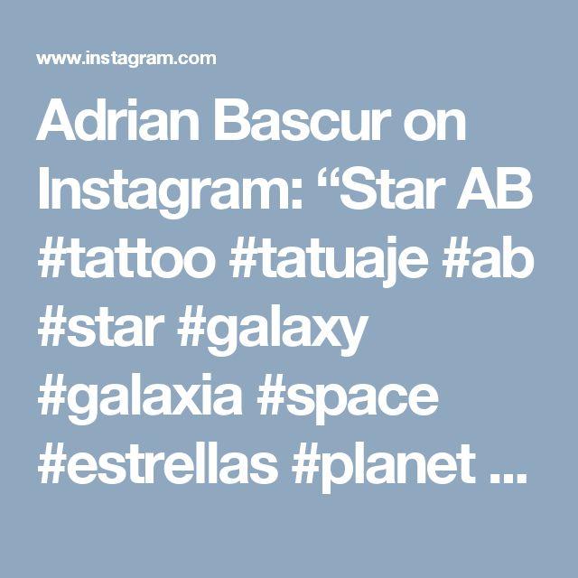 """Adrian Bascur on Instagram: """"Star AB #tattoo #tatuaje #ab #star #galaxy #galaxia #space #estrellas #planet #planeta #adrianbascur #nebulosa"""""""