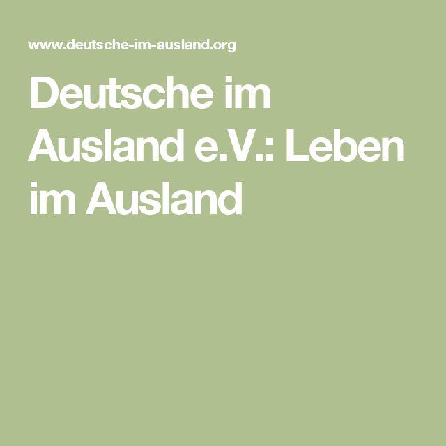 Deutsche im Ausland e.V.:Leben im Ausland