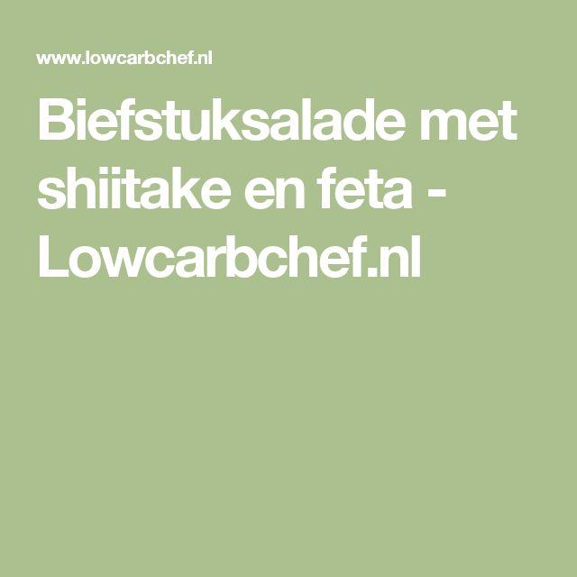 Biefstuksalade met shiitake en feta - Lowcarbchef.nl